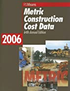 Metric Construction Cost Data 2006 (Means…