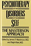 Masterson, James F.: Psychotherapy of the Disorders of the Self: The Masterson Approach