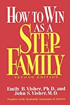 How To Win As A Stepfamily by Emily B.…
