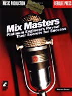 Mix Masters: Platinum Engineers Reveal Their…