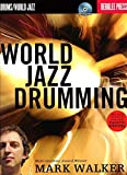 Walker, Mark / Hal Leonard Publishing Corporation (COR): World Jazz Drumming