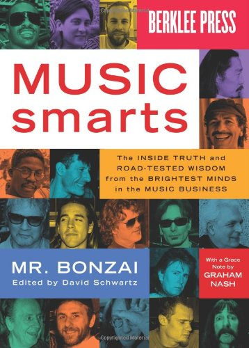 music-smarts-the-inside-truth-and-road-tested-wisdom-from-the-brightest-minds-in-the-music-business