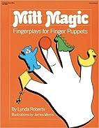 Mitt Magic: Fingerplays for Finger Puppets…
