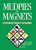 Rockwell, Robert E.: Mudpies to Magnets: A Preschool Science Curriculum