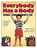 Rockwell, Robert E.: Everybody Has a Body: Science from Head to Toe/Activities Book for Teachers of Children Ages 3-6