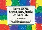 Never, EVER, Serve Sugary Snacks on Rainy…