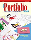 Shores, Elizabeth F.: The Portfolio Book: A Step-By-Step Guide for Teachers