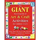Charner, Kathy: The Giant Encyclopedia of Art and Craft Activities: For Children 3 to 6  More Than 500 Art and Craft Activities Written by Teachers for Teachers