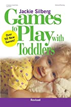 Games to Play with Toddlers, Revised (Games…