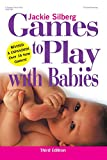Silberg, Jackie: Games to Play With Babies