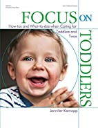 Focus on Toddlers: How-tos and What-to-dos…