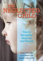 The neglected child : how to recognize,…