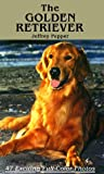 Pepper, Jeffrey: The Golden Retriever