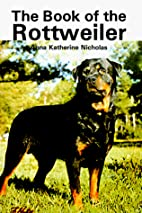 Book of the Rottweiler/H-1035 by Anna…