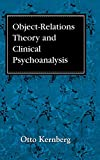 Kernberg, Otto F.: Object Relations Theory and Clinical Psychoanalysis
