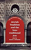 Jewish Tradition and the Nontraditional Jew