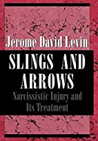 Slings and Arrows: Narcissistic Injury and…