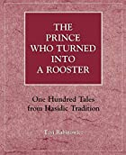 The Prince Who Turned into a Rooster: One…