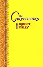 The Convections by Robert Kelly