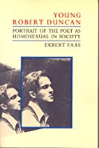 Young Robert Duncan: Portrait of the Poet as…