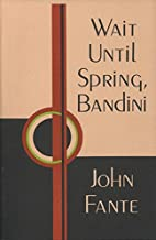 Wait Until Spring, Bandini by John Fante