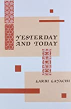 Yesterday and Today by Larbi Layachi