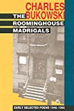 Bukowski, Charles: The Roominghouse Madrigals