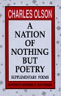 Olson, Charles: A Nation of Nothing but Poetry