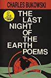 Charles Bukowski: The Last Night of the Earth Poems