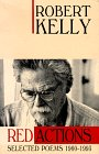 Kelly, Robert: Red Actions: Selected Poems, 1960-1993
