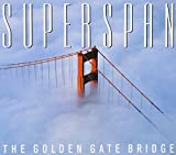 Wolman, Baron: SuperSpan: The Golden Gate Bridge