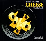Ncnair, James: James McNair&#39;s Cheese Cookbook