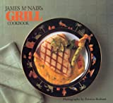 McNair, James: James McNair&#39;s Grill Cookbook