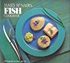 James Mcnair's Fish Cookbook by James McNair
