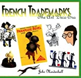 John Mendenhall: French Trademarks: The Art Deco Era