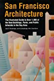 Woodbridge, Sally B.: San Francisco Architecture: The Illustrated Guide to over 1,000 of the Best Buildings, Parks, and Public Artworks in the Bay Area