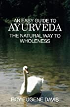 An Easy Guide to Ayurveda: The Natural Way…