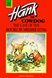 Erickson, John R.: The Case of the Double Bumblebee Sting (Hank the Cowdog 22)