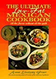 Greer, Anne Lindsay: The Ultimate Low-Fat Mexican Cookbook