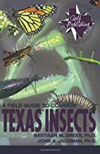 A Field Guide to Common Texas Insects (Texas…