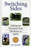 Guetzloff, Kay: Switching Sides: Making the Transition from Obedience to Agility