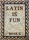 Traupman, John C.: Latin Is Fun: Book 2