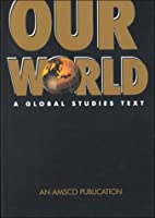 Our World: A Global Studies Text by Peiser