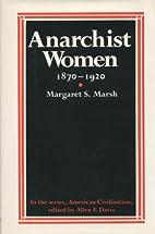 Anarchist Women, 1870-1920 by Margaret S.…