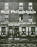 Vogel, Morris J.: Still Philadelphia: A Photographic History, 1890-1940
