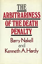 The arbitrariness of the death penalty by…