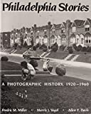Davis, Allen F.: Philadelphia Stories: A Photographic History, 1920-1960