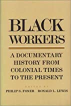 Black Workers: A Documentary History from…