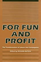For Fun and Profit: The Transformation of…