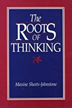 The Roots of Thinking by Maxine…